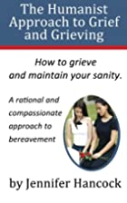 The Humanist Approach to Grief and Grieving…