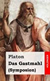 Platon: Das Gastmahl (German Edition)