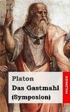 Platon: Das Gastmahl (German Edition)