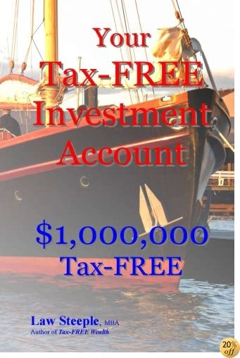 Your Tax-FREE Investment Account: $1,000,000 Tax-FREE