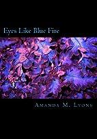 Eyes Like Blue Fire (Broken Edges) (Volume…