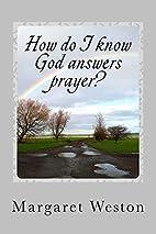 How do I know God answers prayer? by Mrs…