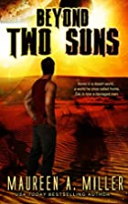 Beyond: Two Suns by Maureen A. Miller