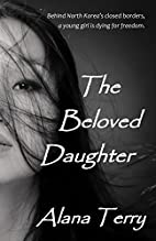 The Beloved Daughter by Alana Terry