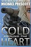 Prescott, Michael: Cold Around the Heart
