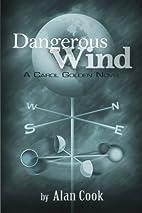 Dangerous Wind: a Carol Golden Novel by Alan…