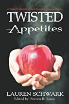 Twisted Appetites by Lauren Dave Schwark
