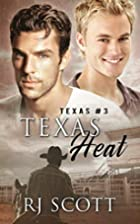 Texas Heat (Texas, #3) by RJ Scott