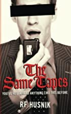 The Same Tapes: You've Never Read…