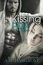 Kissing Fire (Edge, #3) by A. M. Hargrove