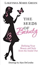 The Seeds of Beauty: Defining Your Beauty…