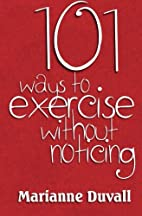 101 Ways to Exercise without noticing by…