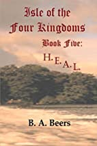 H.E.A.L.: Isle of the Four Kingdoms (Volume…