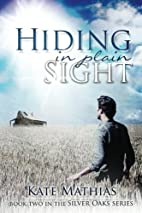 Hiding in Plain Sight (The Silver Oaks…