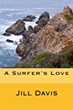 Davis, Jill: A Surfer's Love