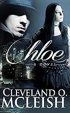 Chloe: A Novel by Cleveland O. McLeish