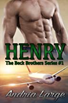 Henry (The Beck Brothers, #1) by Andria…