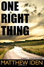One Right Thing by Matthew Iden
