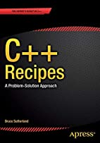 C++ Recipes: A Problem-Solution Approach by…
