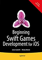 Beginning Swift Games Development for iOS by…