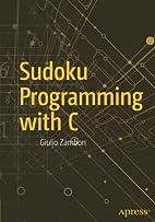 Sudoku Programming with C by Giulio Zambon