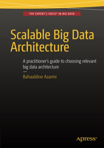 scalable-big-data-architecture-a-practitioners-guide-to-choosing-relevant-big-data-architecture