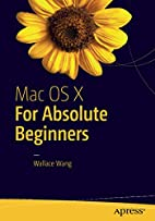 Mac OS X for Absolute Beginners by Wallace…