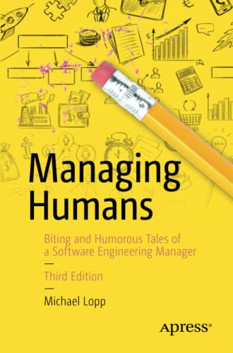managing-humans-biting-and-humorous-tales-of-a-software-engineering-manager