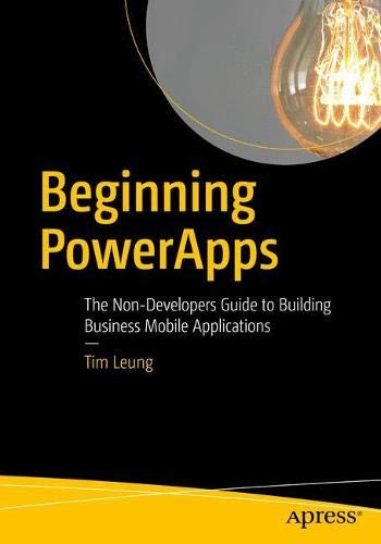 beginning-powerapps-the-non-developers-guide-to-building-business-mobile-applications