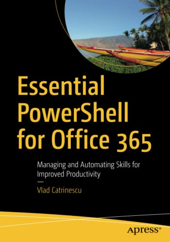 essential-powershell-for-office-365-managing-and-automating-skills-for-improved-productivity