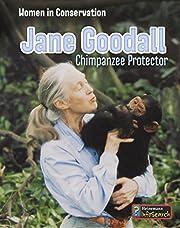 Jane Goodall: Chimpanzee Protector (Women in…