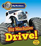 Big Machines Drive! (Read and Learn: Big…