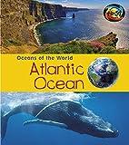 Atlantic Ocean (Oceans of the World) by…
