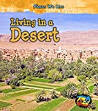 Living in a Desert (Places We Live) by Ellen…