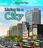 Living in a City (Places We Live) by Ellen…