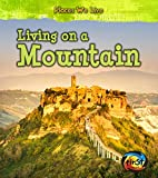 Living on a Mountain (Places We Live) by…