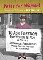 Stories of Women's Suffrage: Votes for…