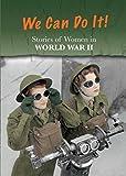 Stories of Women in World War II: We Can Do…