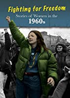 Stories of Women in the 1960s: Fighting for…