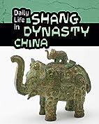 Daily Life in Shang Dynasty China (Daily…