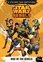 Star Wars Rebels Rise of the Rebels by…