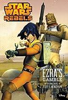 Star Wars Rebels Ezra's Gamble by Ryder…