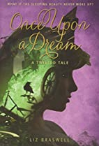 Once Upon a Dream: A Twisted Tale by Liz…