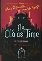 As Old as Time: A Twisted Tale by Liz…