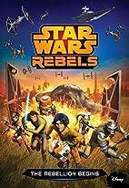 Star Wars Rebels: The Rebellion Begins…
