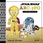 Star Wars ABC-3PO: Alphabet Book by Calliope…