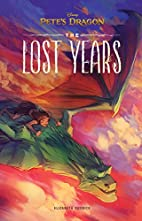 Pete's Dragon: The Lost Years by…