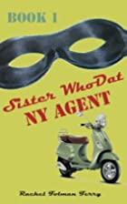 Sister WhoDat, NY Agent (Volume 1) by Rachel…