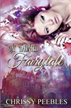 My Haunted Fairytale (The Enchanted Castle…