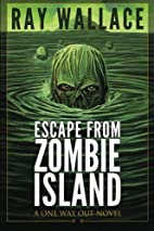 Escape from Zombie Island: A One Way Out…